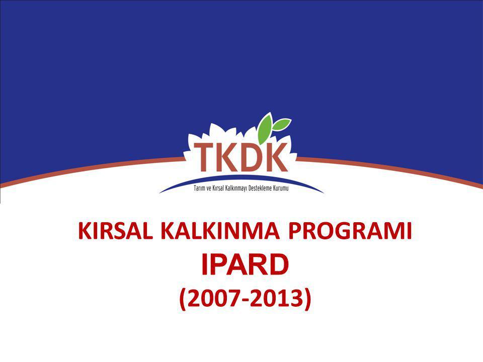 KIRSAL KALKINMA PROGRAMI IPARD (2007-2013)