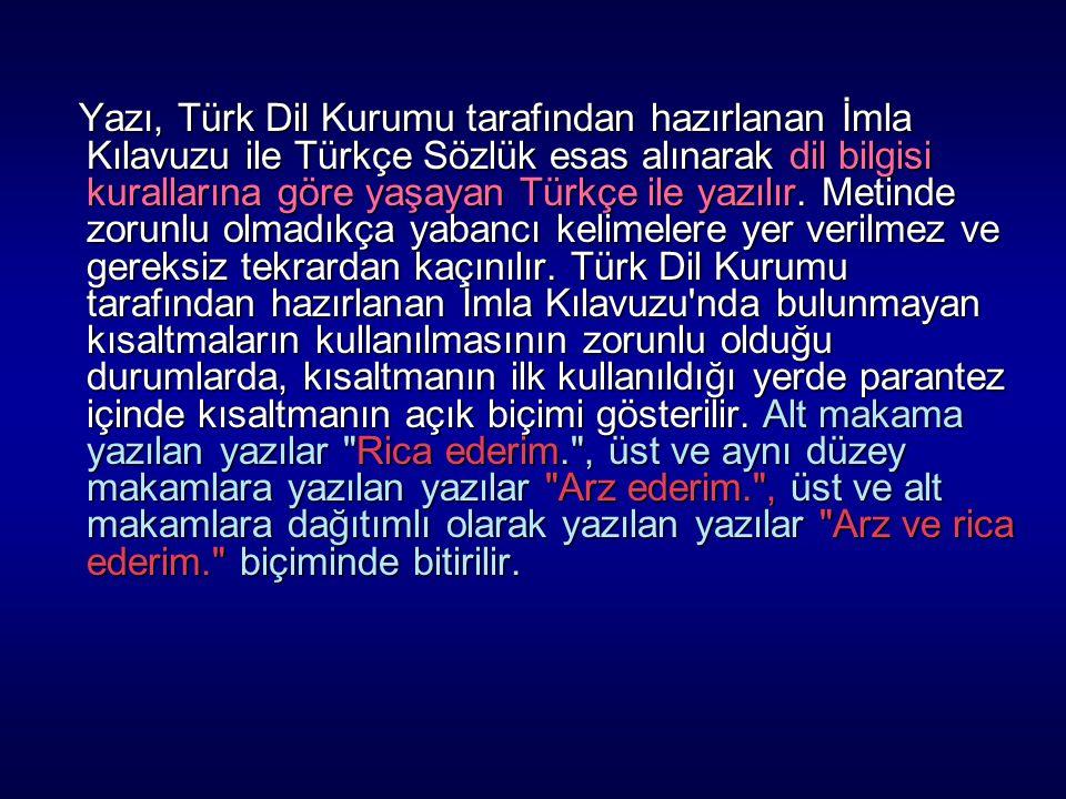 Yazı, Türk Dil Kurumu tarafından hazırlanan İmla Kılavuzu ile Türkçe Sözlük esas alınarak dil bilgisi kurallarına göre yaşayan Türkçe ile yazılır. Met
