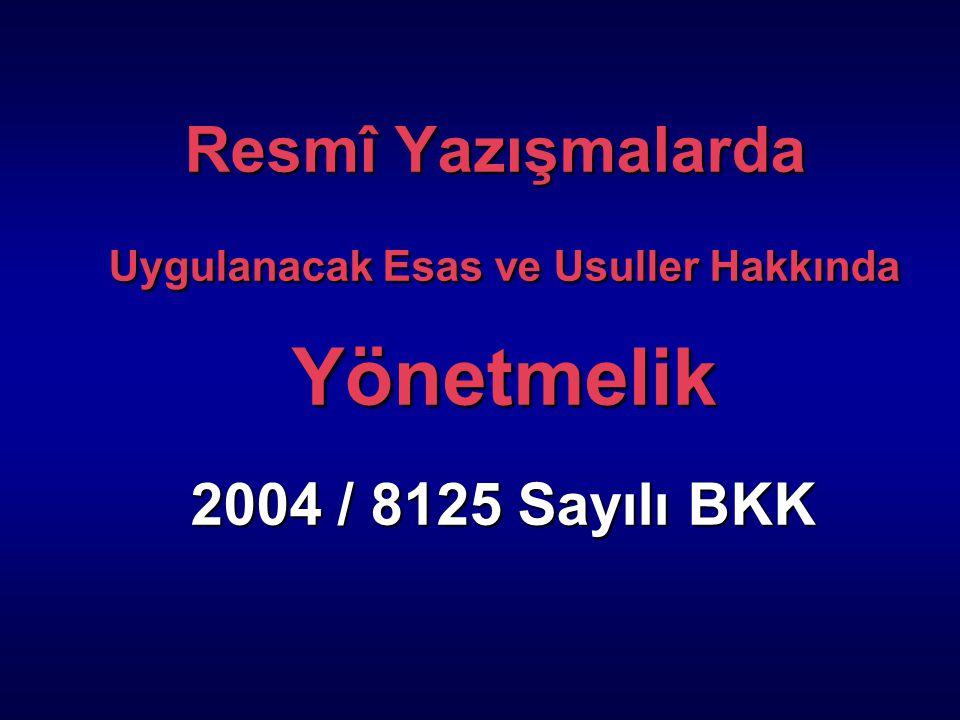 Resmî Yazışmalarda Uygulanacak Esas ve Usuller Hakkında Yönetmelik 2004 / 8125 Sayılı BKK