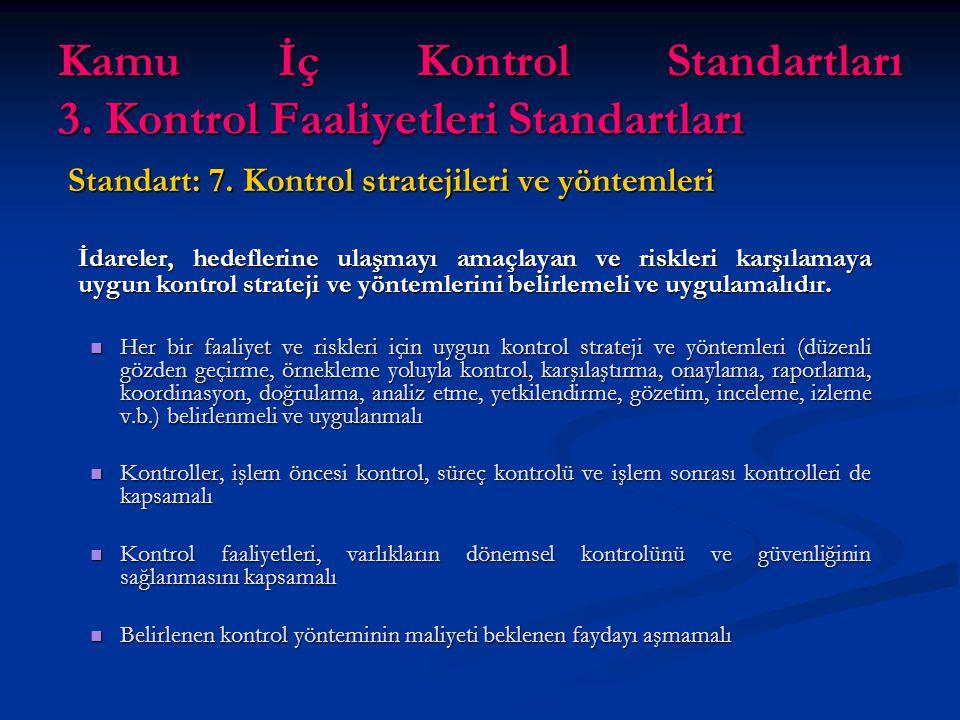 Kamu İç Kontrol Standartları 3. Kontrol Faaliyetleri Standartları Standart: 7.