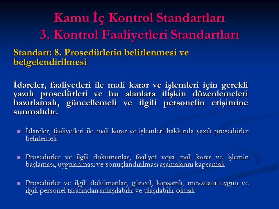 Kamu İç Kontrol Standartları 3. Kontrol Faaliyetleri Standartları Standart: 8.