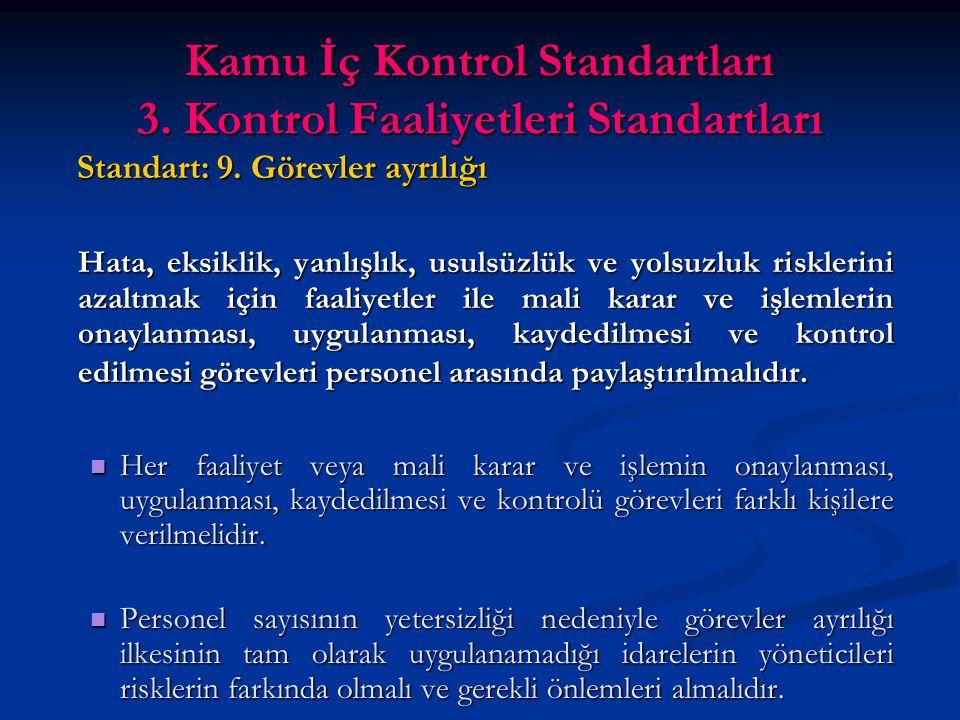 Kamu İç Kontrol Standartları 3. Kontrol Faaliyetleri Standartları Standart: 9.