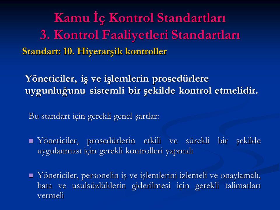 Kamu İç Kontrol Standartları 3. Kontrol Faaliyetleri Standartları Standart: 10.