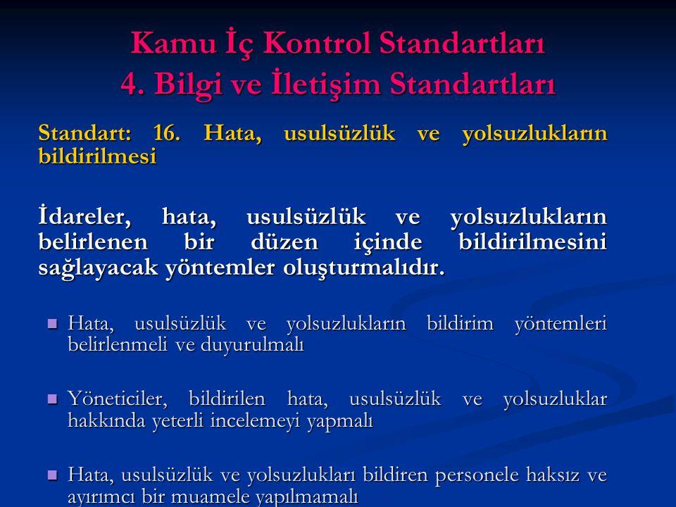 Kamu İç Kontrol Standartları 4. Bilgi ve İletişim Standartları Standart: 16.