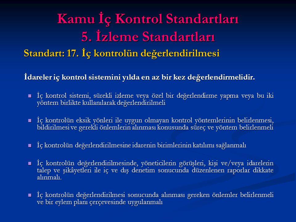 Kamu İç Kontrol Standartları 5. İzleme Standartları Standart: 17.