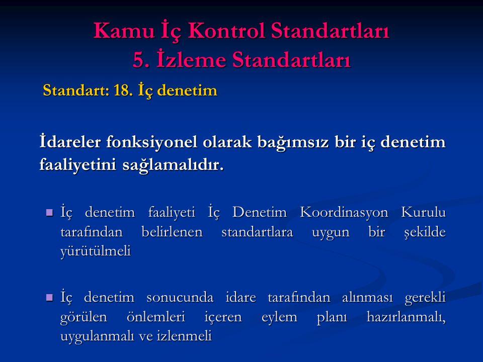 Kamu İç Kontrol Standartları 5. İzleme Standartları Standart: 18.