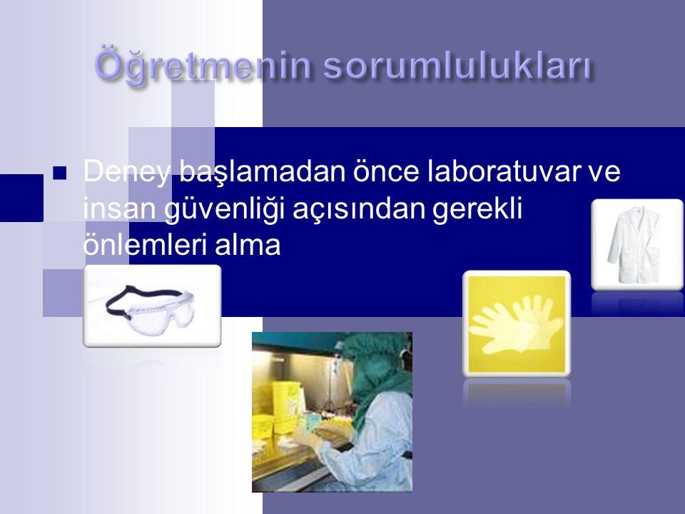 Deney başlamadan önce laboratuvar ve insan güvenliği açısından gerekli önlemleri alma