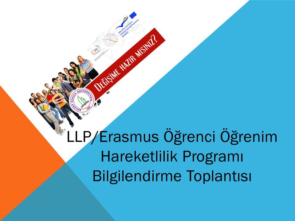 LLP/ERASMUS PROGRAMI HAKKINDA GENEL BILGI Erasmus programı, yükseköğretim kurumlarının birbirleri ile işbirliği yapmalarını teşvik etmeye yönelik bir Avrupa Birliği programıdır.