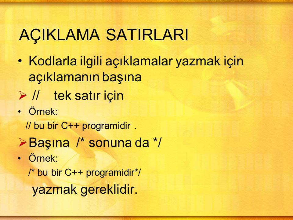 Kaynakça: N.Ercil Çağıltay ve ark., C DERSİ PROGRAMLAMAYA GİRİŞ, Ada Matbaacılık, ANKARA; 2009.