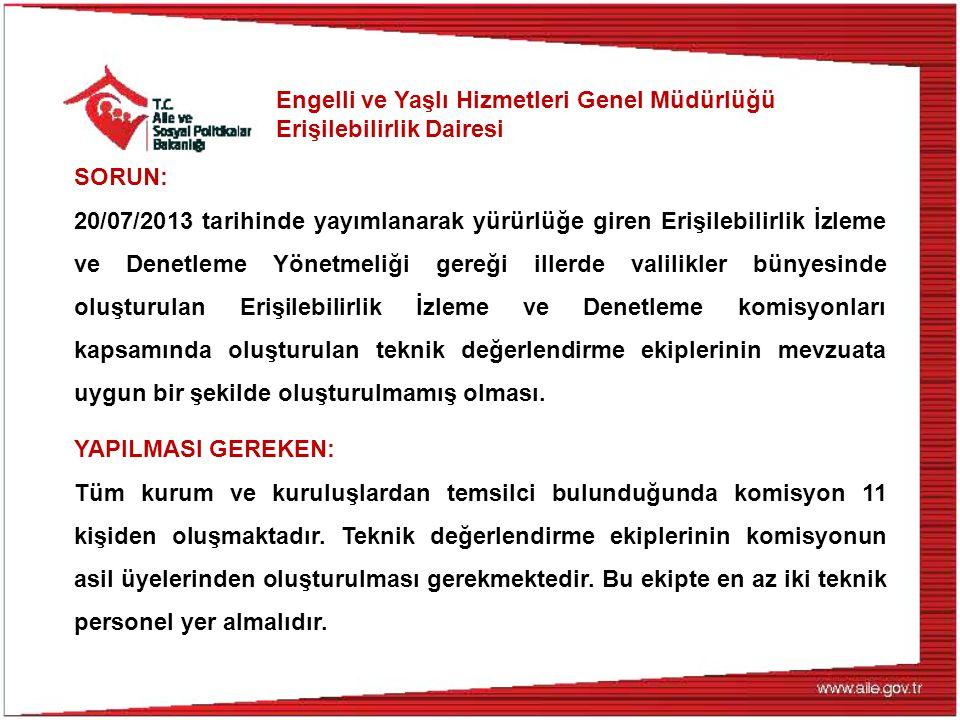 SORUN: 20/07/2013 tarihinde yayımlanarak yürürlüğe giren Erişilebilirlik İzleme ve Denetleme Yönetmeliği gereği illerde valilikler bünyesinde oluşturu