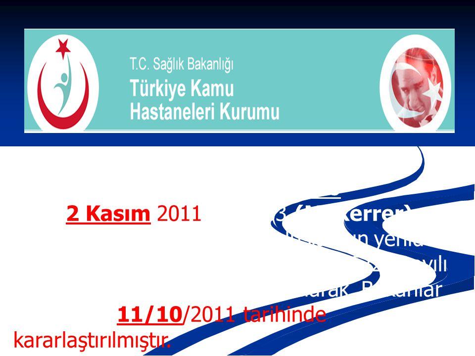 Karar Sayısı: KHK/663 2 Kasım 2011 - 28103 (Mükerrer) Sağlık Bakanlığı ile bağlı kuruluşlarının yeniden yapılandırılması; 6/4/2011 tarihli ve 6223 say