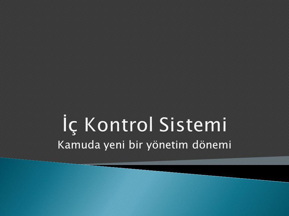 İÇ KONTROL STANDARTLARI KONTROL ORTAMI STANDARTLARI Etik Değerler ve Dürüstlük Misyon Organizasyon Yapısı ve Görevler Personelin Yeterliliği ve Performansı Yetki Devri RİSK DEĞERLENDİRME STANDARTLARI Planlama ve Programlama Risklerin Belirlenmesi ve Değerlendirilmesi KONTROL FAALİYETLERİ STANDARTLARI Kontrol Stratejileri ve Yöntemleri Prosedürlerin Belirlenmesi ve Belgelendirilmesi Görevler AyrılığıHiyerarşik Kontroller Faaliyetlerin Sürekliliği Bilgi Sistemleri Kontrolleri BİLGİ VE İLETİŞİM STANDARTLARI Bilgi ve İletişimRaporlama Kayıt ve Dosyalama Sistemi Hata, Usulsüzlük ve Yolsuzlukların Bildirilmesi İZLEME STANDARTLARI İç Kontrolün Değerlendirilmesi İç Denetim