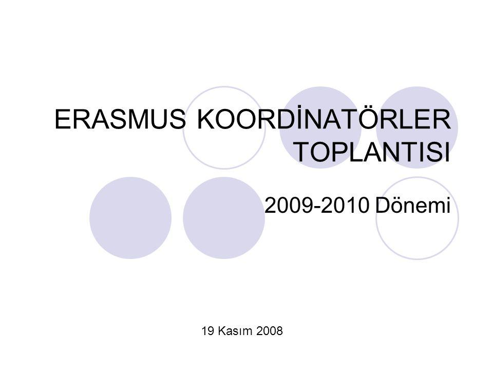 ERASMUS KOORDİNATÖRLER TOPLANTISI 2009-2010 Dönemi 19 Kasım 2008