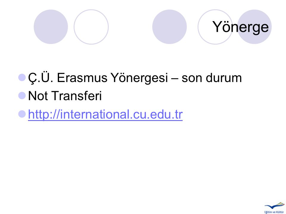 Yönerge Ç.Ü. Erasmus Yönergesi – son durum Not Transferi http://international.cu.edu.tr