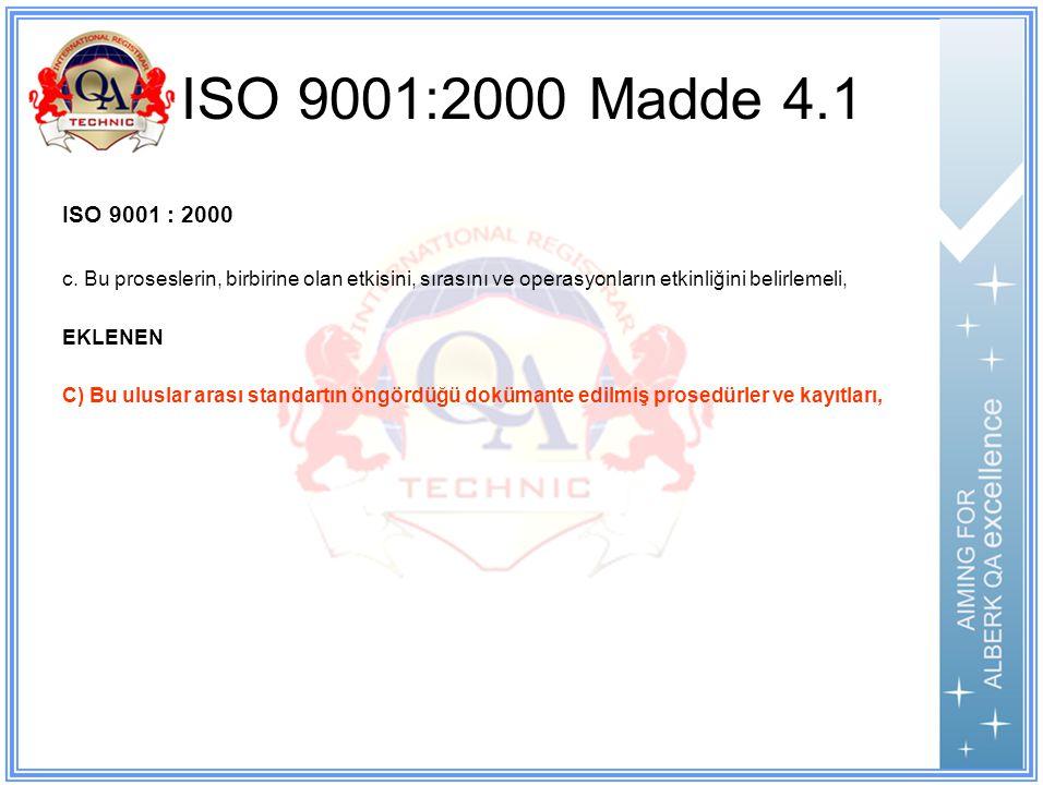 ISO 9001:2000 Madde 4.1 ISO 9001 : 2000 c.