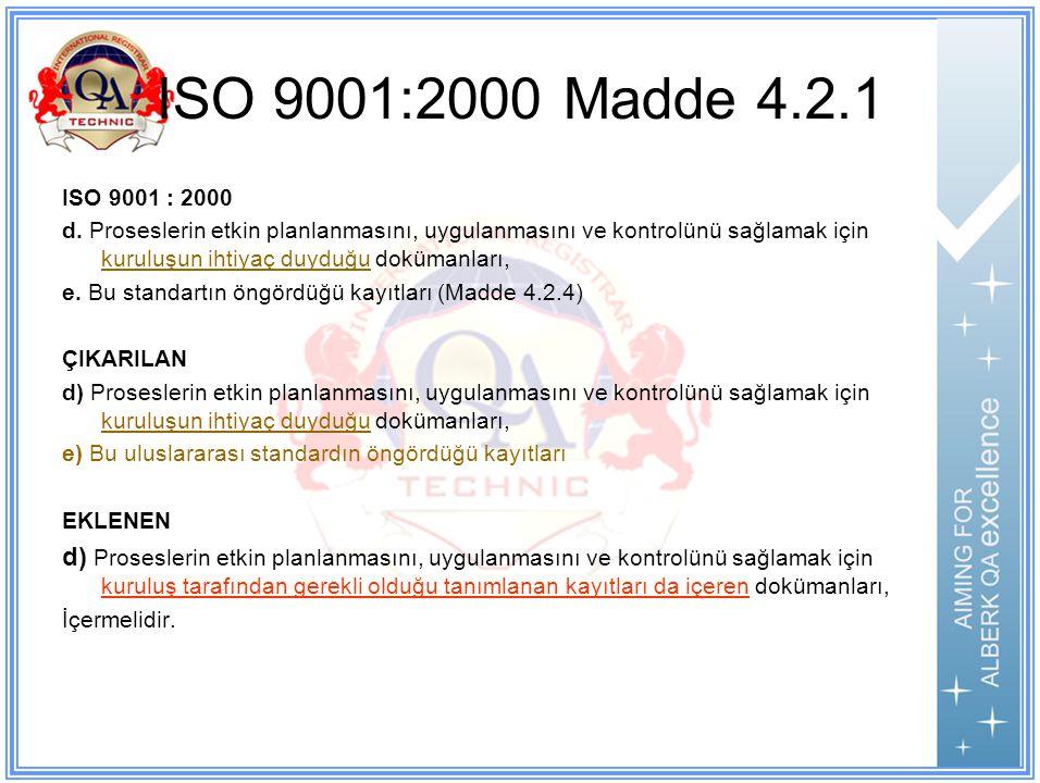 ISO 9001:2000 Madde 4.2.1 ISO 9001 : 2000 d.