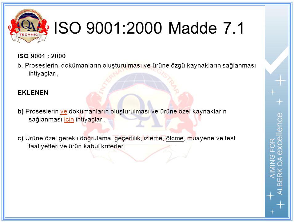 ISO 9001:2000 Madde 7.1 ISO 9001 : 2000 b.