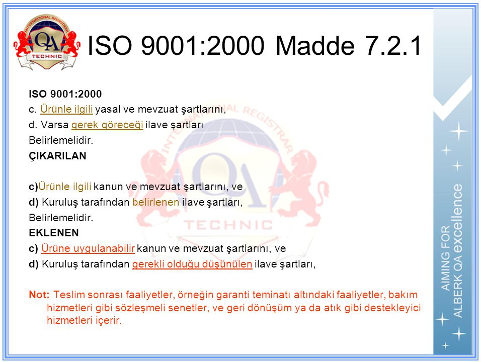 ISO 9001:2000 Madde 7.2.1 ISO 9001:2000 c.Ürünle ilgili yasal ve mevzuat şartlarını, d.