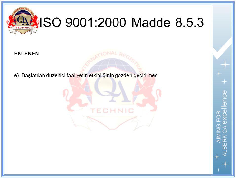 ISO 9001:2000 Madde 8.5.3 EKLENEN e) Başlatılan düzeltici faaliyetin etkinliğinin gözden geçirilmesi
