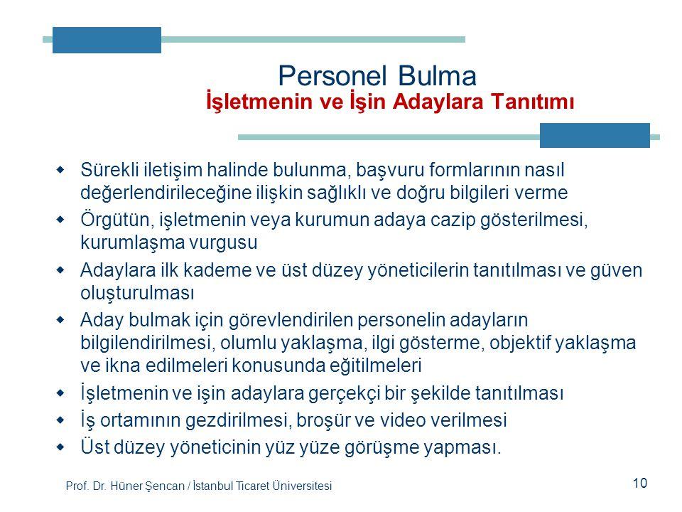 Prof. Dr. Hüner Şencan / İstanbul Ticaret Üniversitesi 10  Sürekli iletişim halinde bulunma, başvuru formlarının nasıl değerlendirileceğine ilişkin s