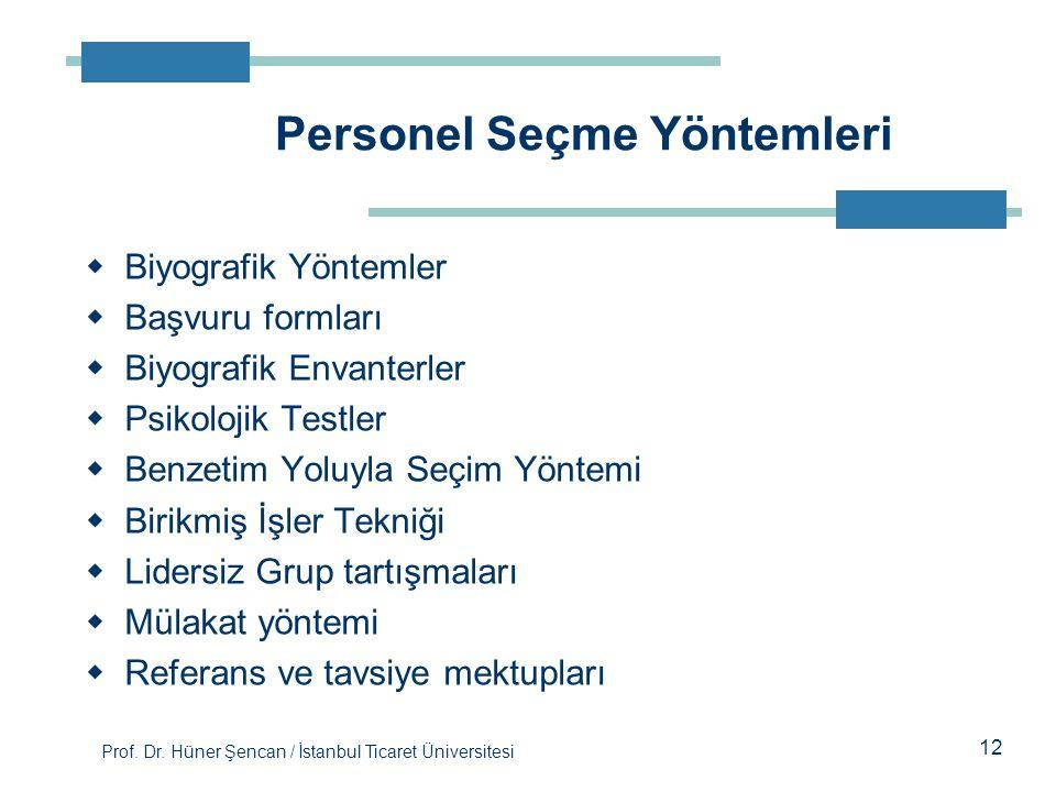 Prof. Dr. Hüner Şencan / İstanbul Ticaret Üniversitesi  Biyografik Yöntemler  Başvuru formları  Biyografik Envanterler  Psikolojik Testler  Benze