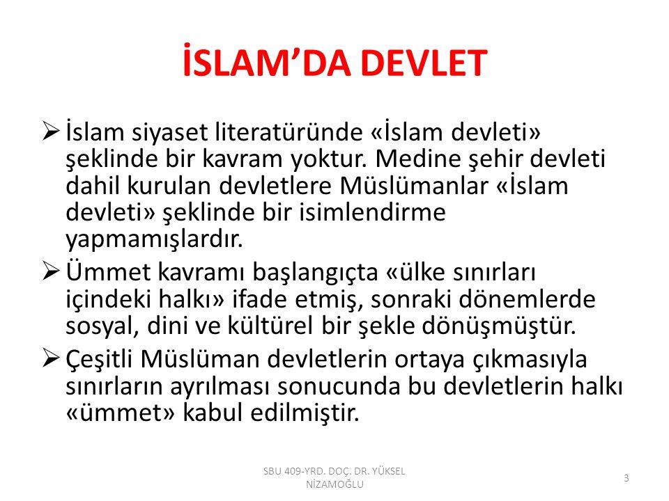 İSLAM'DA DEVLET  İslam siyaset literatüründe «İslam devleti» şeklinde bir kavram yoktur. Medine şehir devleti dahil kurulan devletlere Müslümanlar «İ