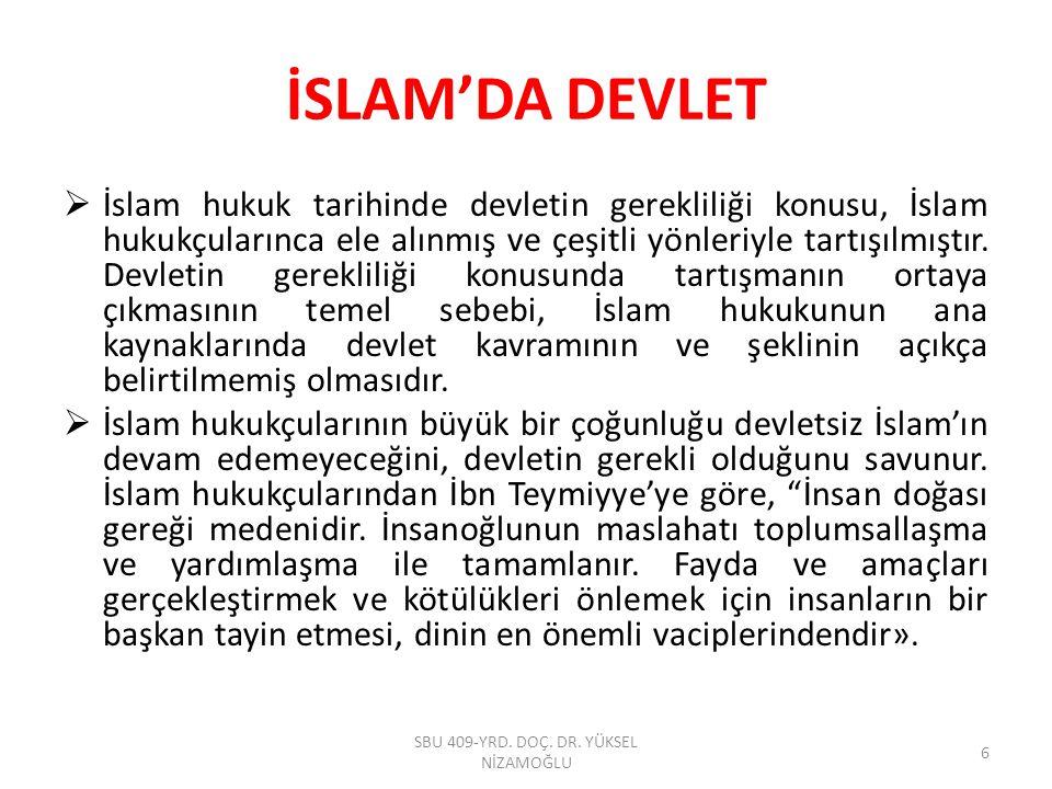İSLAM'DA DEVLET  İslam hukuk tarihinde devletin gerekliliği konusu, İslam hukukçularınca ele alınmış ve çeşitli yönleriyle tartışılmıştır. Devletin g