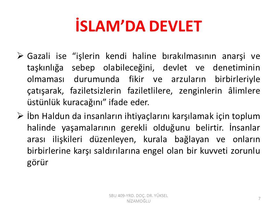 İSLAM'DA DEVLET  İslam hukukunda devletin gerekliliğini savunan İslam hukukçularına göre İslam Devletinin temeli 620 ve 622 yıllarında yapılan Akabe biatleriyle başlar.