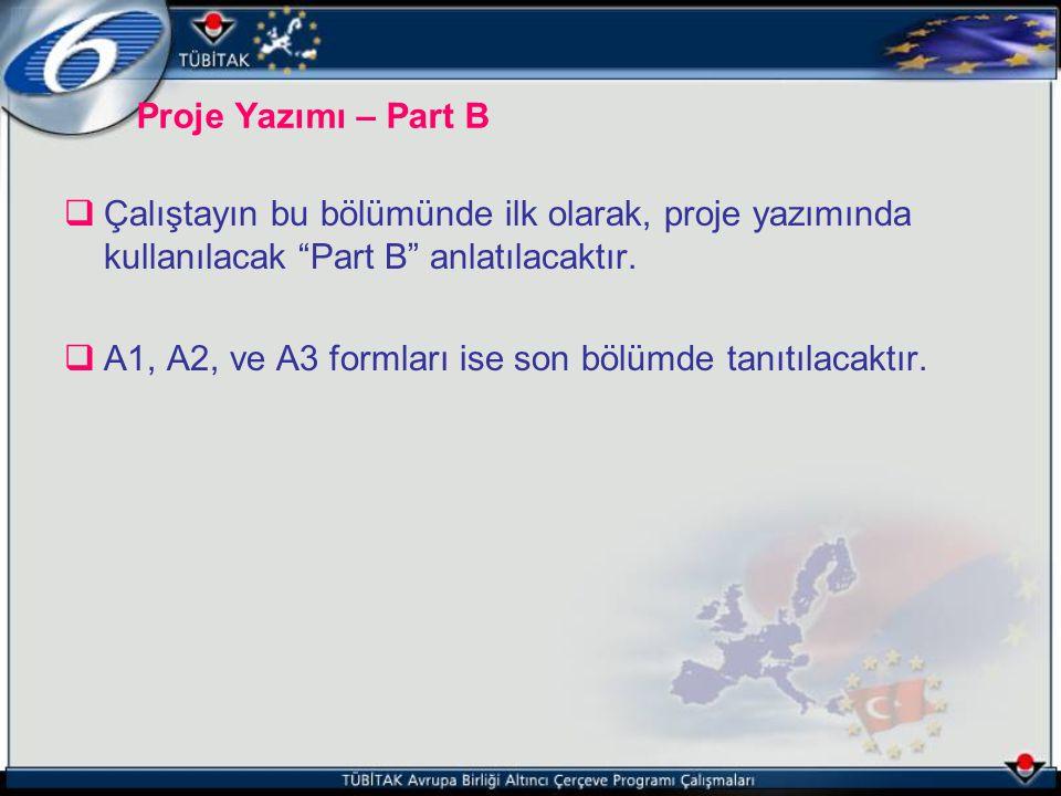 """ Çalıştayın bu bölümünde ilk olarak, proje yazımında kullanılacak """"Part B"""" anlatılacaktır.  A1, A2, ve A3 formları ise son bölümde tanıtılacaktır. P"""