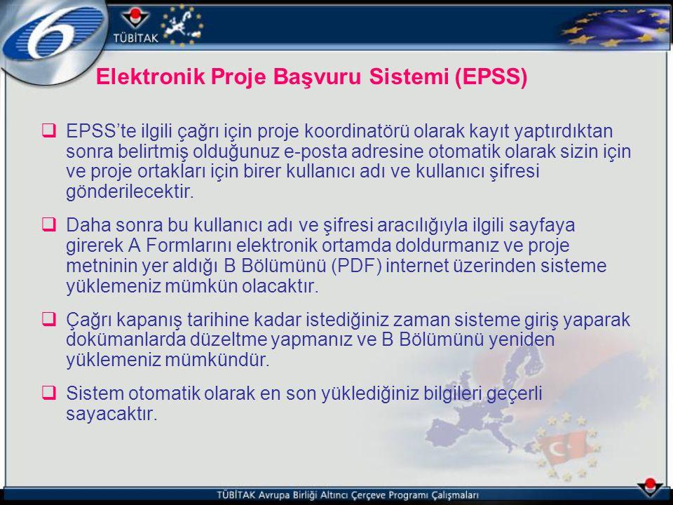 Elektronik Proje Başvuru Sistemi (EPSS)  EPSS'te ilgili çağrı için proje koordinatörü olarak kayıt yaptırdıktan sonra belirtmiş olduğunuz e-posta adr