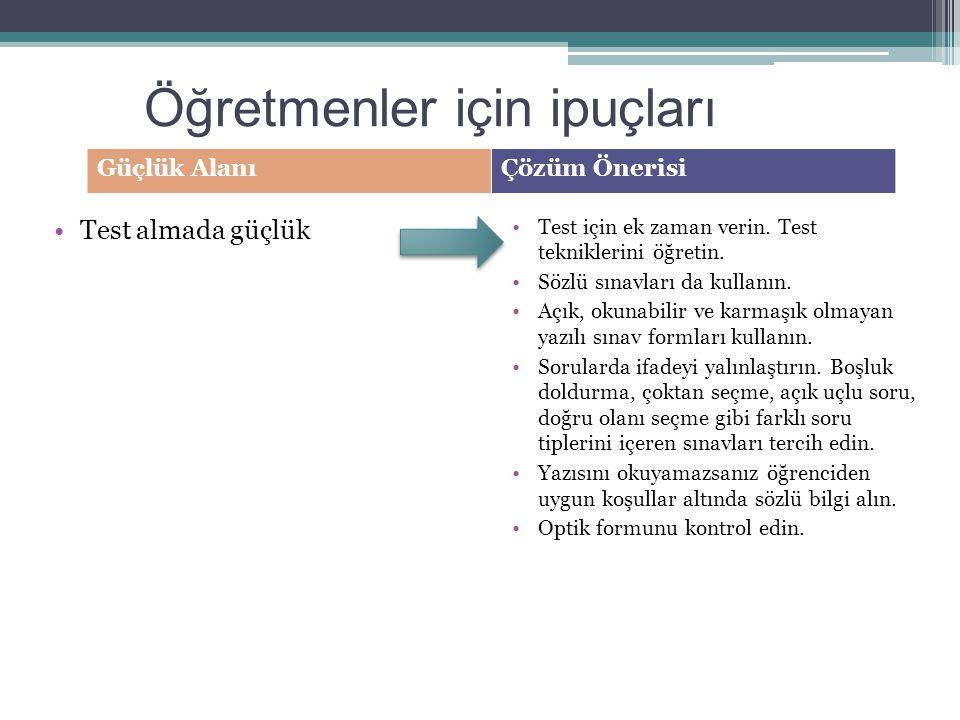 Test almada güçlük Test için ek zaman verin. Test tekniklerini öğretin. Sözlü sınavları da kullanın. Açık, okunabilir ve karmaşık olmayan yazılı sınav