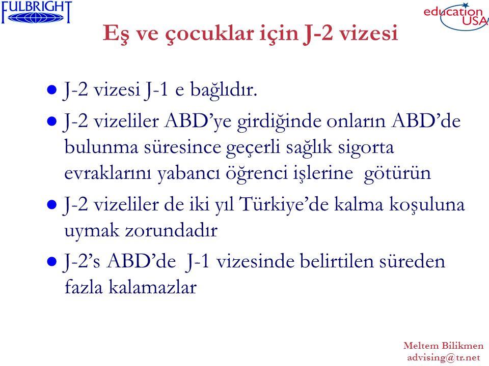 Meltem Bilikmen advising@tr.net Eş ve çocuklar için J-2 vizesi J-2 vizesi J-1 e bağlıdır.