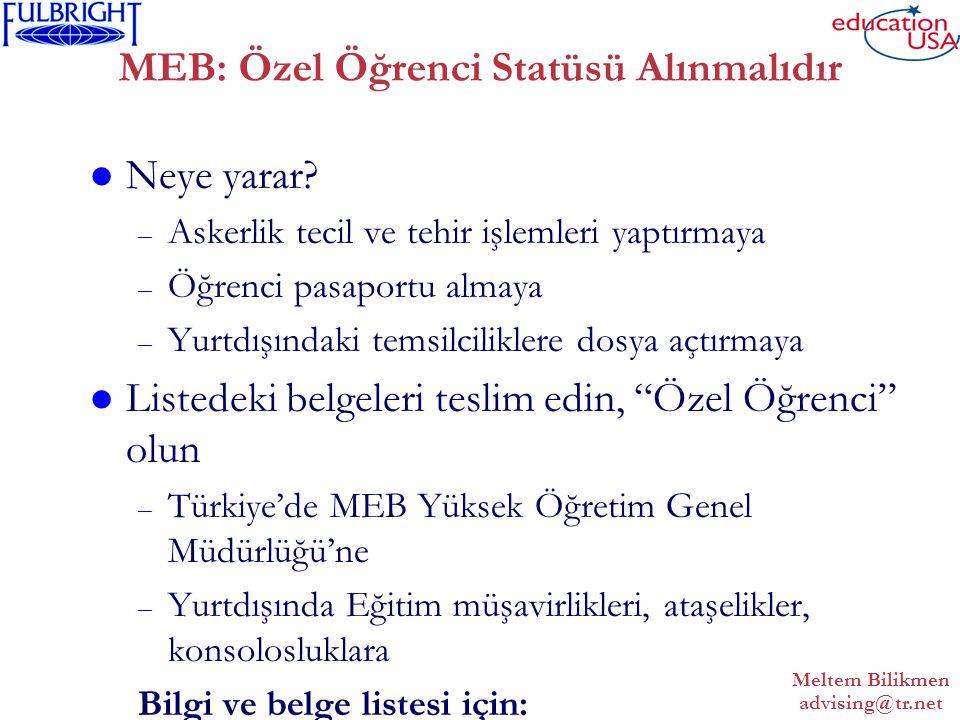 Meltem Bilikmen advising@tr.net MEB: Özel Öğrenci Statüsü Alınmalıdır Neye yarar.