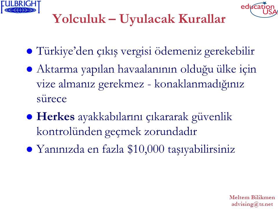 Meltem Bilikmen advising@tr.net Yolculuk – Uyulacak Kurallar Türkiye'den çıkış vergisi ödemeniz gerekebilir Aktarma yapılan havaalanının olduğu ülke için vize almanız gerekmez - konaklanmadığınız sürece Herkes ayakkabılarını çıkararak güvenlik kontrolünden geçmek zorundadır Yanınızda en fazla $10,000 taşıyabilirsiniz