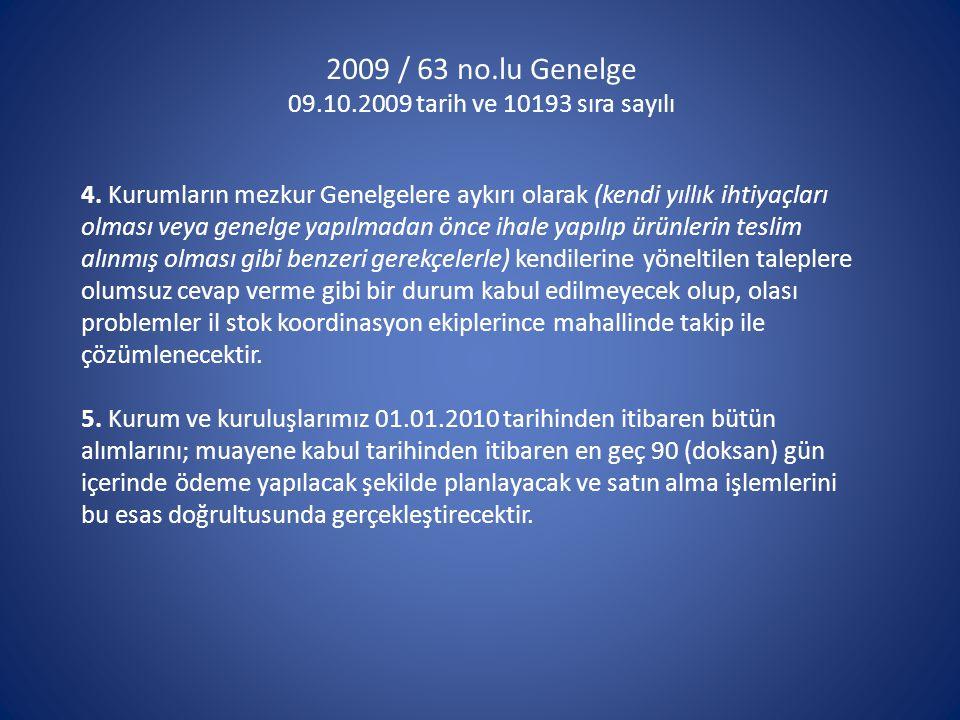 2009 / 63 no.lu Genelge 09.10.2009 tarih ve 10193 sıra sayılı 4.