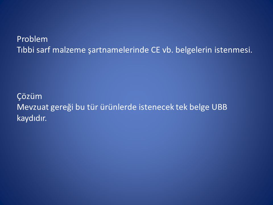 Problem Tıbbi sarf malzeme şartnamelerinde CE vb. belgelerin istenmesi.