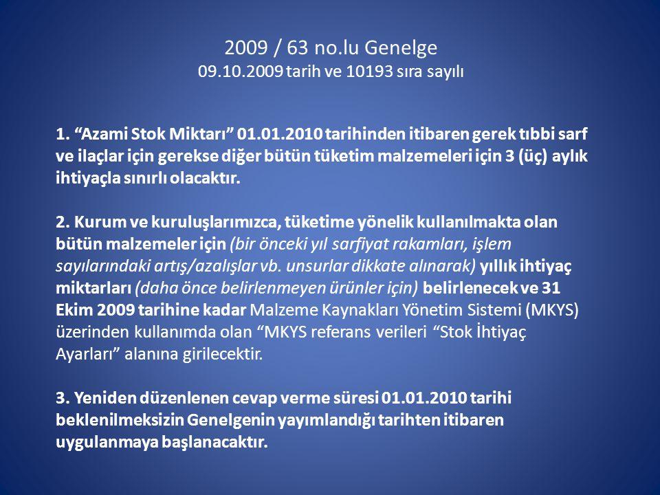 2009 / 63 no.lu Genelge 09.10.2009 tarih ve 10193 sıra sayılı 1.