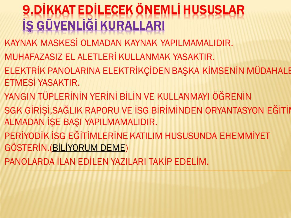 1.KAYNAK MASKESİ OLMADAN KAYNAK YAPILMAMALIDIR. 2.