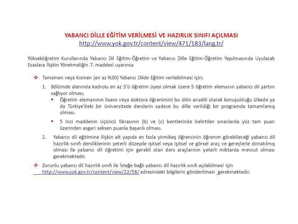 YABANCI DİLLE EĞİTİM VERİLMESİ VE HAZIRLIK SINIFI AÇILMASI http://www.yok.gov.tr/content/view/471/183/lang,tr/ Yükseköğretim Kurullarında Yabancı Dil