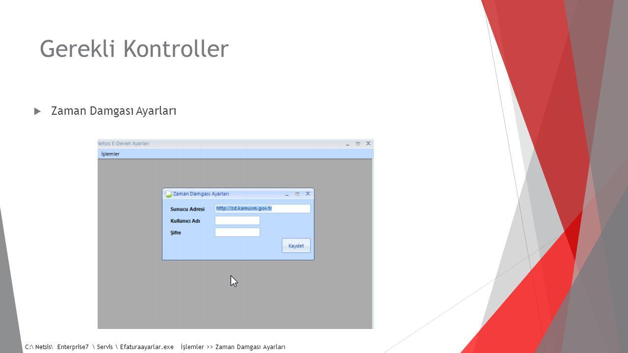 Gerekli Kontroller  DbUpdate sonucu Netsis veritabanı altında TBLEDEFTER tablosu oluşmalı  Sertifika tanımlama işlemi yapılmış olmalı ( TBLEIMZAREG )