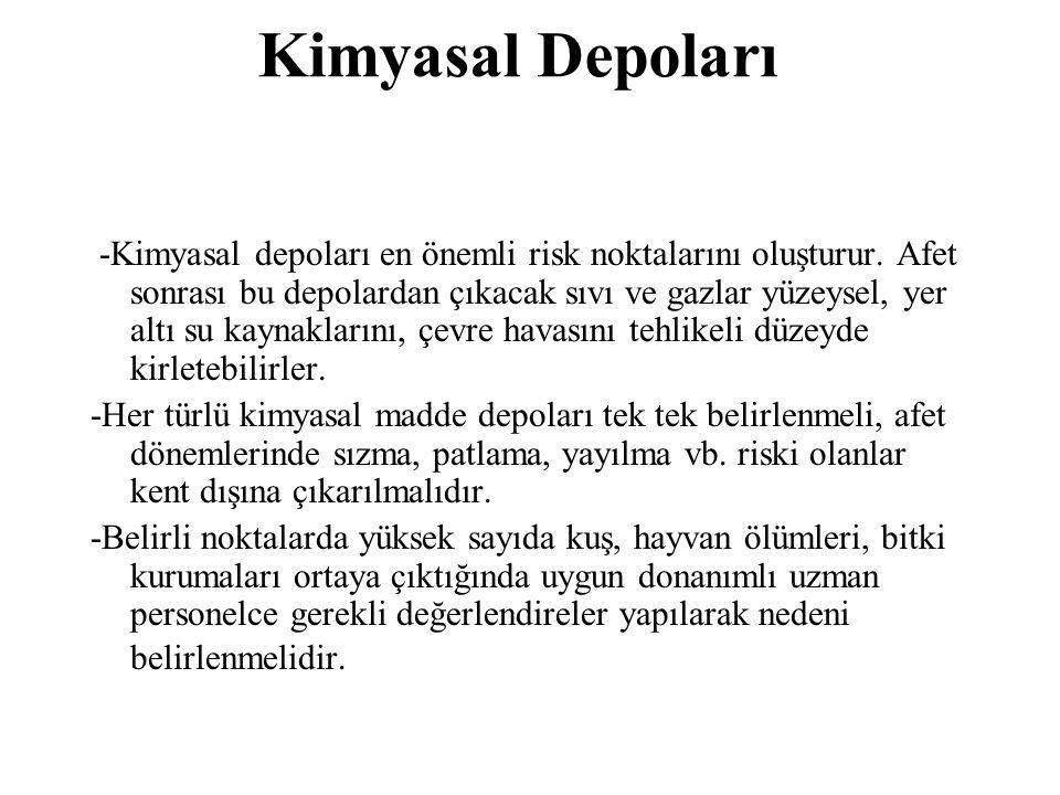 Kimyasal Depoları -Kimyasal depoları en önemli risk noktalarını oluşturur.