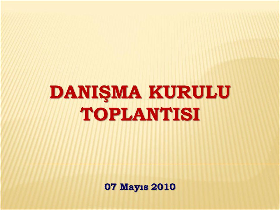 DANIŞMA KURULU TOPLANTISI 07 Mayıs 2010