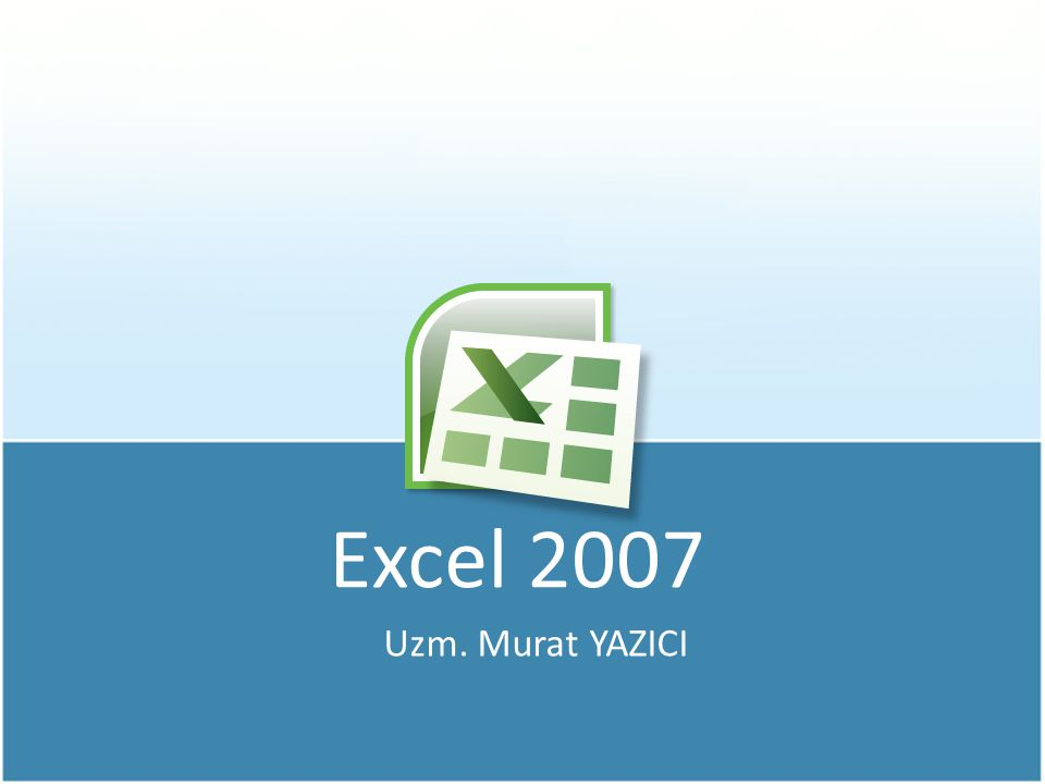 Excel 2007 Uzm. Murat YAZICI