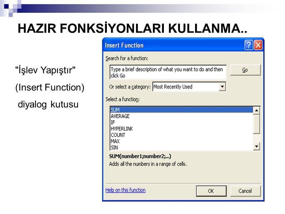HAZIR FONKSİYONLARI KULLANMA..