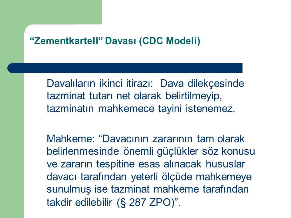 Zementkartell Davası (CDC Modeli) Davalıların ikinci itirazı: Dava dilekçesinde tazminat tutarı net olarak belirtilmeyip, tazminatın mahkemece tayini istenemez.