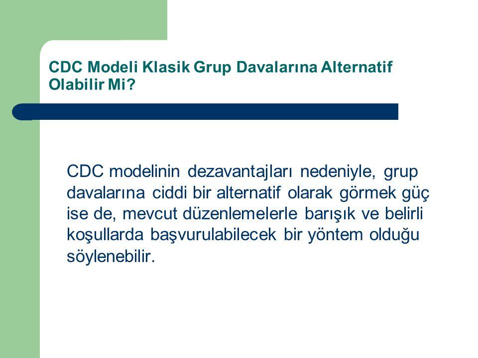 CDC Modeli Klasik Grup Davalarına Alternatif Olabilir Mi.