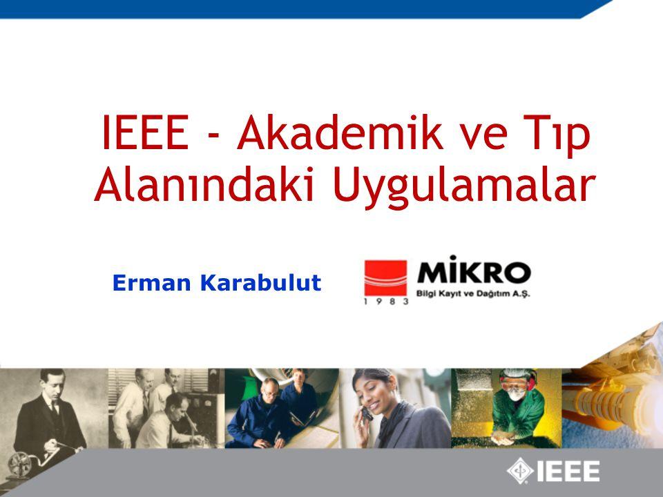 IEEE - Akademik ve Tıp Alanındaki Uygulamalar Erman Karabulut