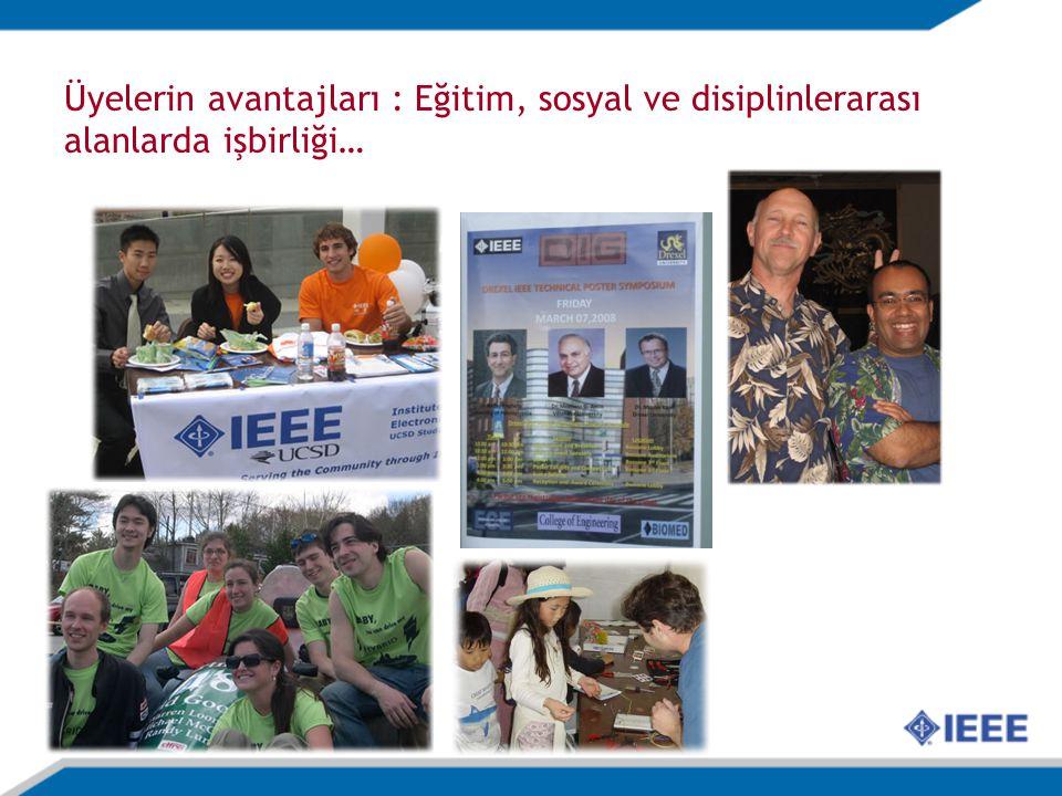 Üyelerin avantajları : Eğitim, sosyal ve disiplinlerarası alanlarda işbirliği…