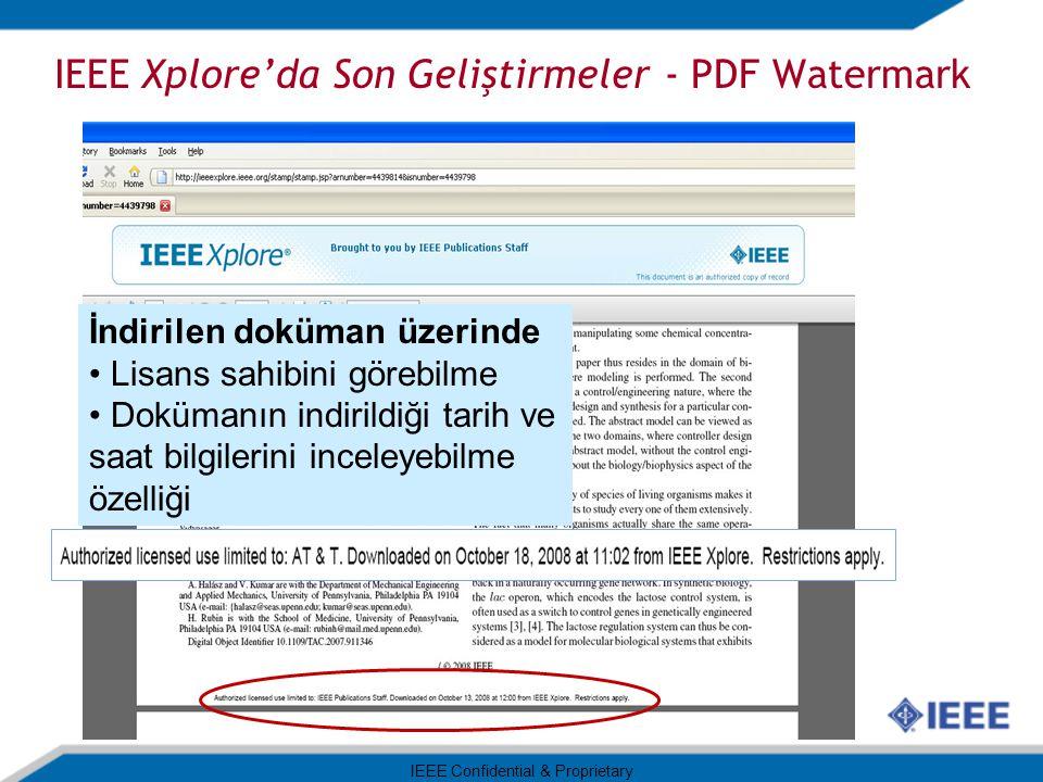IEEE Xplore'da Son Geliştirmeler - PDF Watermark IEEE Confidential & Proprietary İndirilen doküman üzerinde Lisans sahibini görebilme Dokümanın indirildiği tarih ve saat bilgilerini inceleyebilme özelliği