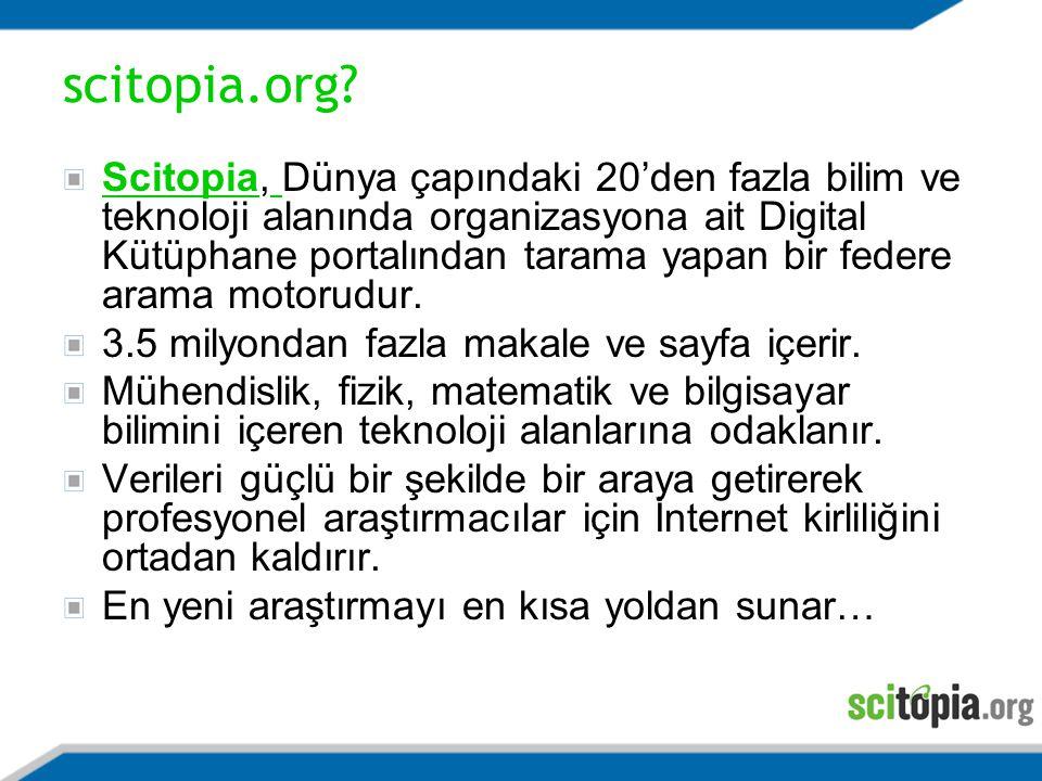 Scitopia, Dünya çapındaki 20'den fazla bilim ve teknoloji alanında organizasyona ait Digital Kütüphane portalından tarama yapan bir federe arama motorudur.